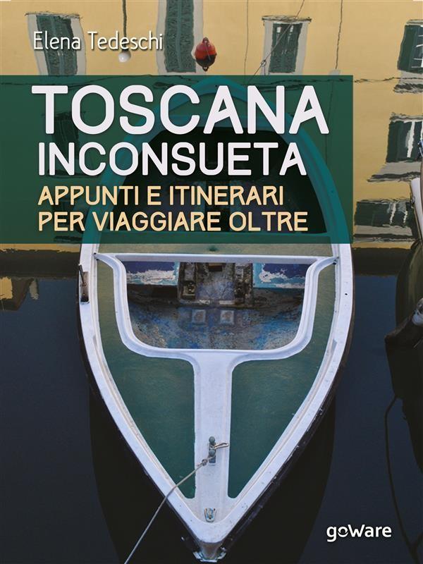 Toscana inconsueta: Il mio libro